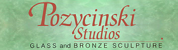 Pozycinski Studios, Glass and Bronze Sculpture